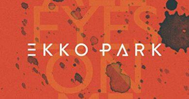 "Erste Single vom neuen Album: Neuseelands Rock-Export EKKO PARK feat. Grant Nicholas (Feeder) – ""All Eyes On Me"""