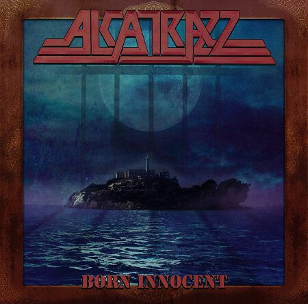 "Alcatrazz – ""Born Innocent"""