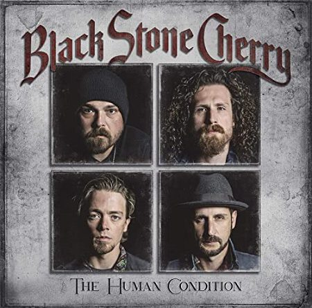 "Black Stone Cherry – ""The Human Condition"""