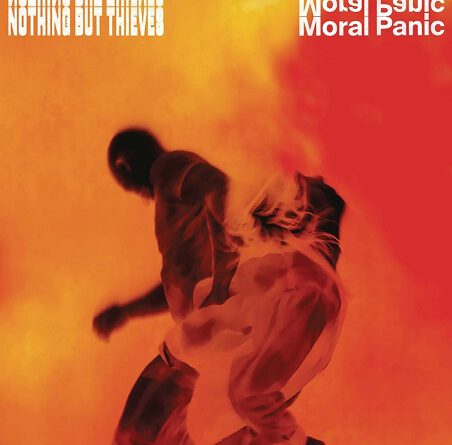 """Nothing But Thieves – """"Moral Panic"""""""