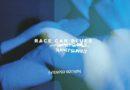 """Slowly Slowly – """"Race Car Blues – Extended Edition"""""""