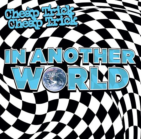 "Cheap Trick – ""In Another World"""