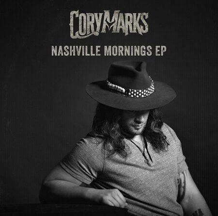 "CORY MARKS veröffentlicht ""NASHVILLE MORNINGS"" EP"
