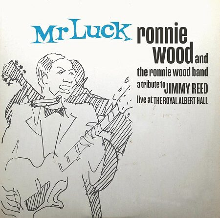 """Ronnie Wood & The Ronnie Wood Band – """"Mr. Luck – A Tribute to Jimmy Reed: Live at the Royal Albert Hall"""""""